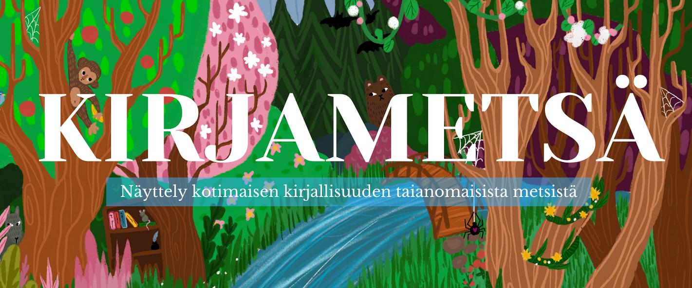 Kirjametsä – Näyttely kotimaisen kirjallisuuden taianomaisista metsistä